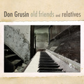 Don Grusin: old friends and relatives